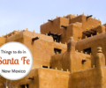 Unusual Things To Do In Santa Fe